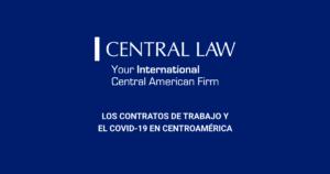 CENTROAMÉRICA | ¿Cuál es la situación de los contratos de trabajo y el COVID 19?