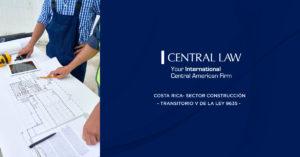 Costa Rica- Sector Construcción – Transitorio V de la Ley 9635